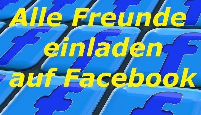 alle freunde auf facebook einladen | netmobiz, Einladung