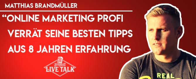 Matthias Brandmüller - Online Marketer aus Leidenschaft